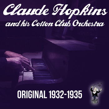 Claude Hopkins - Claude Hopkins and His Cotton Club Orchestra