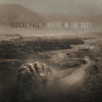 Radical Face - Rivers in the Dust