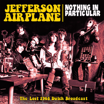 Jefferson Airplane - Nothing in Particular (Live)