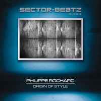 Philippe Rochard - Origin of Style (Original Mix)