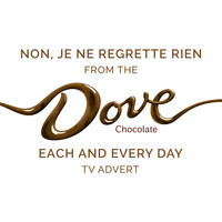 "Edith Piaf - Non, je ne regrette rien (From the Dove Chocolate ""Each and Every Day"" T.V. Advert)"