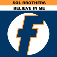 Sol Brothers - Believe in Me