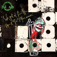 A Tribe Called Quest - We got it from Here... Thank You 4 Your service (Explicit)