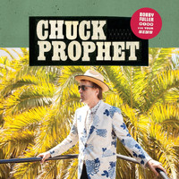 Chuck Prophet - Open Up Your Heart - Single