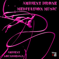 Ambient Sounddesign - Ambient Drone Meditation Music