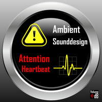 Ambient Sounddesign - Attention Heartbeat