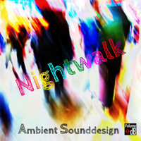 Ambient Sounddesign - Nightwalk