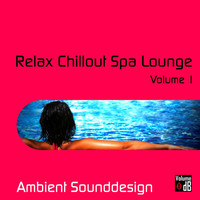 Ambient Sounddesign - Relax Chillout Spa Lounge (Vol. 1)