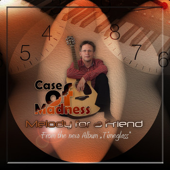 Case of Madness - Melody For A Friend