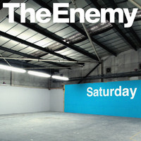 The Enemy - Saturday