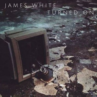 James White - Turned On