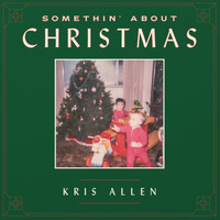 Kris Allen - Somethin' About Christmas
