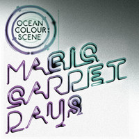 Ocean Colour Scene - Magic Carpet Days
