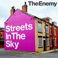 The Enemy - Streets in the Sky (Explicit)