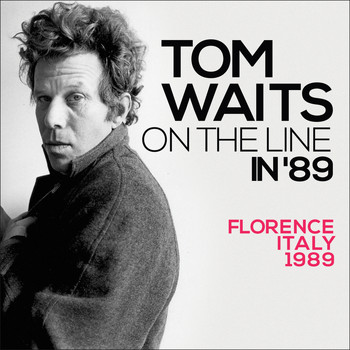 Tom Waits - On the Line In '89 (Live)