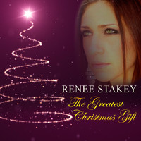 Renee Stakey - The Greatest Christmas Gift