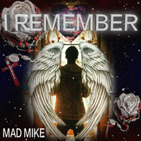 Mad Mike - I Remember