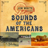 Jim White - Sounds of the Americans