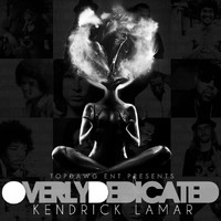 Kendrick Lamar - Overly Dedicated (Explicit)