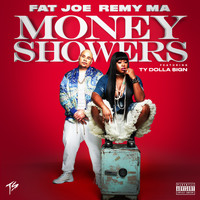 Fat Joe & Remy Ma - Money Showers (feat. Ty Dolla $ign) (Explicit)
