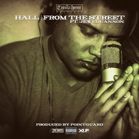 Hall - From the Street (feat. Jewel Cannon) (Explicit)