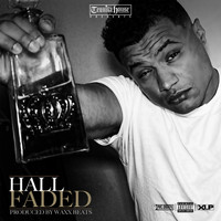 Hall - Faded (Explicit)