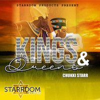 Chukki Starr - King & Queens
