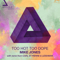 Mike Jones - Too Hot Too Dope