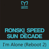 Ronski Speed presents Sun Decade - I'm Alone (Reboot 2)