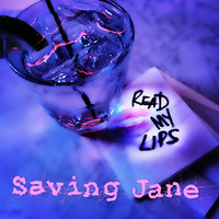 Saving Jane - Read My Lips