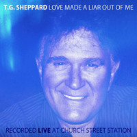 T.G. Sheppard - Love Made A Liar Out Of Me, Live At Church Street Station