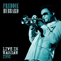 Freddie Hubbard - Freddie Hubbard - Live at the Warsaw Jazz Jamboree, 1991