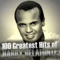Harry Belafonte - 100 Greatest Hits of Harry Belafonte