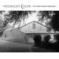 Midnight Choir - Midnight Choir: The Loma Ranch Sessions