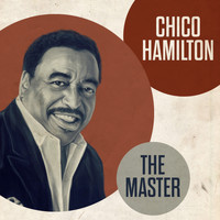 Chico Hamilton Quintet - The Master