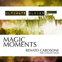 Renato Carosone - Ultimate Oldies: Magic Moments (Renato Carosone - The Collection)
