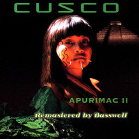 Cusco - Apurimac II (Remastered by Basswolf)