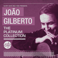 Joao Gilberto - The Platinum Collection