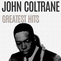 John Coltrane - Greatest Hits