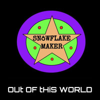 Snowflake Maker - Out Of This World