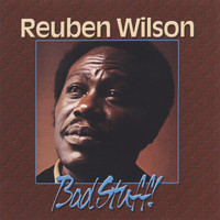 Reuben Wilson - Bad Stuff!
