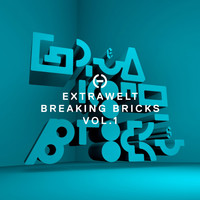 Extrawelt - Breaking Bricks, Vol. 1