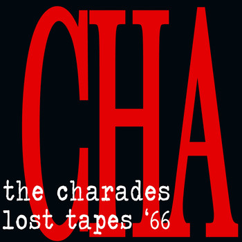 The Charades - Lost Tapes '66