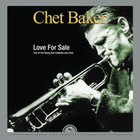 Chet Baker - Love for Sale - Live at The Rising Sun Celebrity Jazz Club