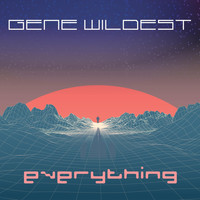 Gene Wildest - Everything