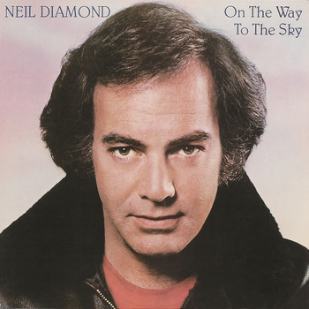 Neil Diamond - On The Way To The Sky