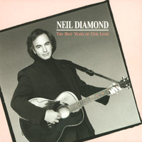 Neil Diamond - The Best Years Of Our Lives