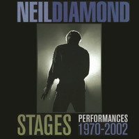 Neil Diamond - Stages (Performances 1970 - 2002) (Live)