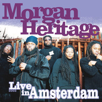 Morgan Heritage - Live in Amsterdam 2003
