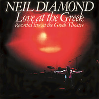 Neil Diamond - Love At The Greek (Recorded Live At The Greek Theatre)